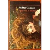 Andrés Caicedo. ¡ Que Viva La Música! 1a. Edición