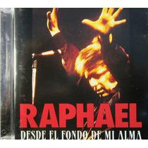 Raphael - Desde El Fondo De Mi Alma Importado De Usa