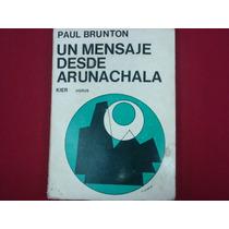 Paul Brunton, Un Mensaje Desde Arunachala