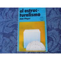Jean Piaget, El Estructuralismo, Oikos-tau, Barcelona, 1980.