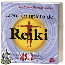 Libro Completo De Reiki - Jose Maria Jímenez Solana