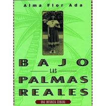 Bajo Las Palmas Reales. Alma Flor Ada. Alfagualra