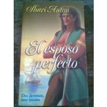 Libro El Esposo Perfecto, Shari Anton.