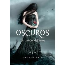 Oscuros La Trampa Del Amor. Libro 3 .. Kate Lauren Hm4