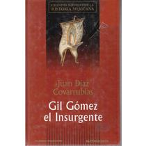 Gil Gómez El Insurgente De Juan Díaz Covarrubias