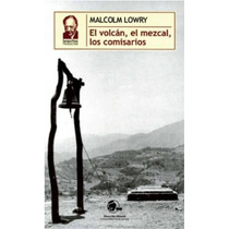 El Volcán, El Mezcal, Los Comisarios De Malcolm Lowry - Sp0