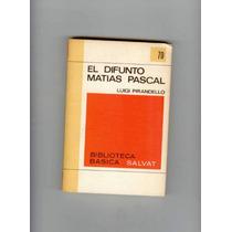 El Difunto Matias Pascal Luigi Pirandello