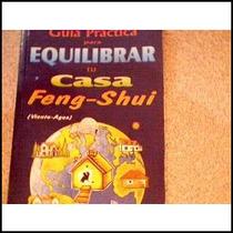Guia Practica Para Equilibrar Tu Casa Feng - Shui