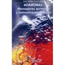 Libro Hormonas: Mensajeros Químicos Y Comunicación Celular.