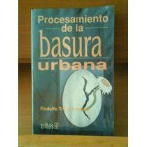 Libro Procesamiento De Basura Urbana Rodolfo Trejo Trillas
