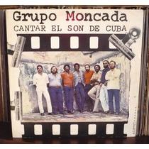 Grupo Moncada Lp Cantar El Son De Cuba