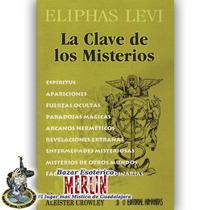 La Clave De Los Misterios. Eliphas Levi - Espíritus, Fuerzas