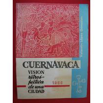 Valentín López González, Cuernavaca Visión Retrospectiva