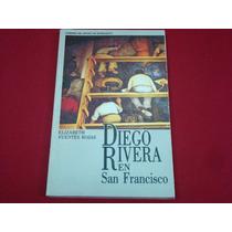 Elizabeth Fuentes Rojas, Diego Rivera En San Francisco