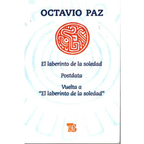 El Laberinto De La Soledad De Octavio Paz