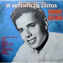 Enrique Guzman 15 Autenticos Exitos Serie De Coleccion-nuevo