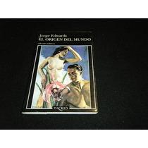Libro Jorge Edwards El Origen Del Mundo Novela Mp0 Donoso