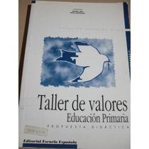 Taller De Valores - Educacion Primaria. Propuesta Didactica