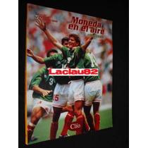 Moneda En El Aire 1986 1998 Cronicas Del Futbol Clio