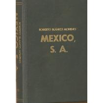 México, S. A. - Roberto Blanco Moheno