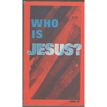 Quién Es Jesús? - Su Santidad El Papa Pablo Vi