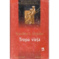 Tropa Vieja De Francisco L: Urquizo