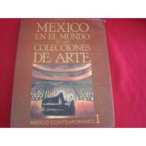 México En El Mundo De Las Colecciones De Arte