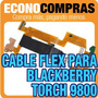 Cable Flex Para Blackberry Torch 9800 100% Nuevo