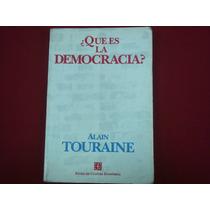 Alain Touraine, ¿qué Es La Democracia?