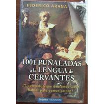 Libro 1001 Puñaladas A La Lengua D Cervantes, Federico Arana