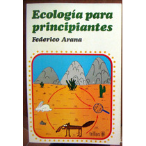 Libro, Ecologia Para Principiantes, Federico Arana, Idd
