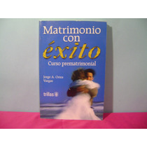 Matrimonio Con Exito / Jorge Oriza Vargas