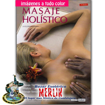 Libro Masaje Holístico - Amor, Técnica, Energía Y Sabiduría