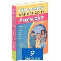 Cómo Enseñar Matemáticas En Preescolar 1 Vol Gil Editores