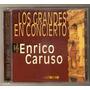 Enrico Caruso Los Grandes En Concierto Cd