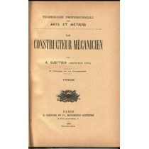 Guettier. Le Constructeur Mecanicien. 2t.antiguo En Francés.
