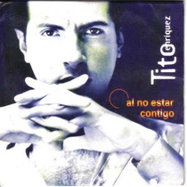 Tito Enriquez Cd Single Al No Estar Contigo Cartoncillo Fdp