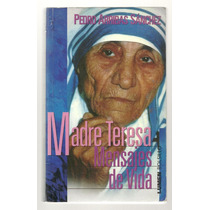 Madre Teresa, Mensajes De Vida / Pedro Arribas S.