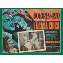 Dolores Del Rio La Casa Chica Roberto Cañedo Cartel De Cine