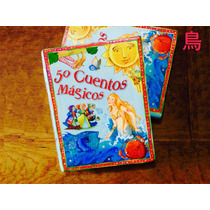 Cuentos Infantiles, 50 Cuentos Mágicos - Varios Autores.