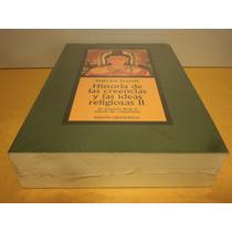 Historia De Las Creencias E Ideas Religiosas. 9788449325038
