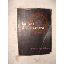 Libro La Voz Del Maestro , Gibram Jalil Gibran , Año 1975 ,