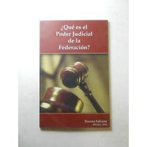 Que Es El Poder Judicial De La Federacion? Envio Gratis