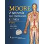 Moore Anatomía Con Orientación Clínica 7a Ed !!originales!!<br><strong class='ch-price reputation-tooltip-price'>$ 1,090<sup>00</sup></strong>