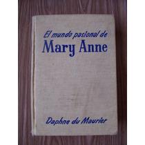 El Mundo Pasional De Mary Anne-daphne Du Maurier-año1955-mn4