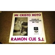 Disco De Acetato De: Mi Cristo Roto Charlas Cuaresmales En T