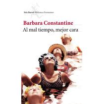 Ebook Al Mal Tiempo, Mejor Cara Barbara Constantine Epub Pdf