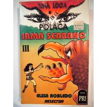 Una Loca En La Polaca, Irma Serrano, Elisa Robledo