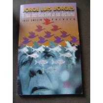 Libro Jorge Luis Borges, Una Invitacion A Su Lectura, Jose E