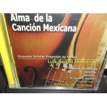 Luis Sergio Hernandez Alma De La Cancion Mexicana Cd Sellado